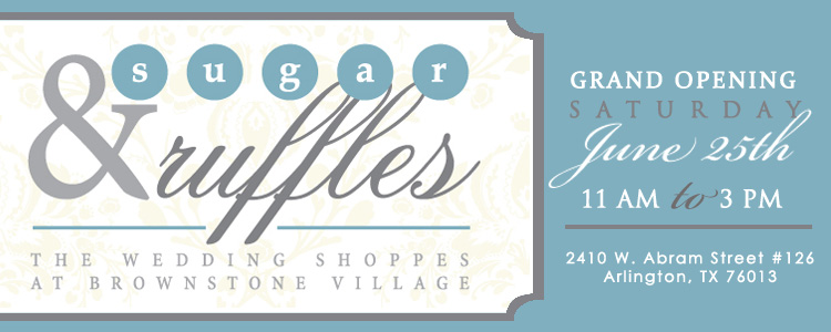 Sugar and Ruffles, Grand Opening of the Wedding Shoppes at Brownstone Village