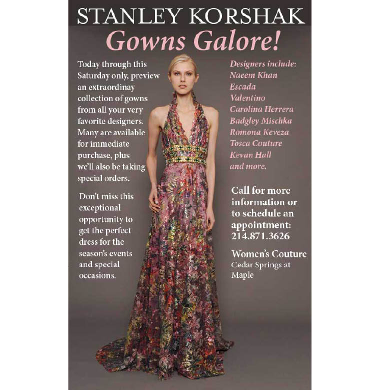 Find dresses for events and special occassions at the Gowns Galore Event at Stanley Korshak in Dallas, Texas through Saturday, June 27