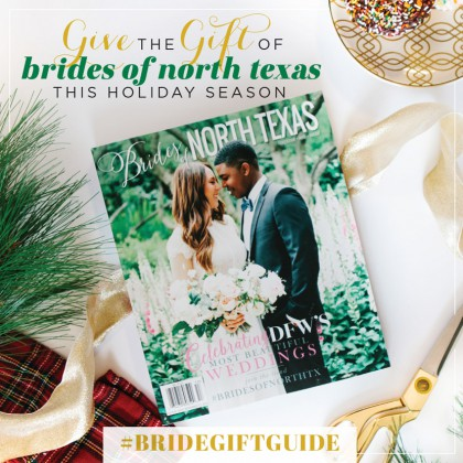 Image in the blog=> Bride Gift Guide: Brides of North Texas Magazine - holidaygiftguide_blogs-BONT.jpg