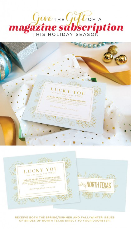 Image in the blog=> Bride Gift Guide: One-Year Subscription to Brides of North Texas - Holidaygiftguide_subscription-BONT_EDIT.jpg