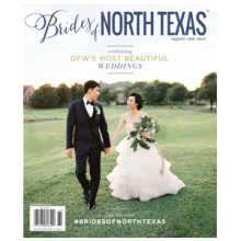 Brides of North Texas Spring/Summer Issue